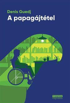 Denis Guedj - A papagájtétel