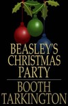 Tarkington, Booth - Beasley's Christmas Party [eKönyv: epub,  mobi]