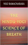 Yogi Ramacharaka - The Hindu-Yogi Science of Breath [eKönyv: epub,  mobi]