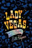 RAYMER, BETH - Lady Vegas - Egy dögös csaj a szerencsejáték férfias világában<!--span style='font-size:10px;'>(G)</span-->