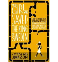 Jonas Jonasson - The Girl Who Saved the King of Sweden