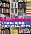 Illés György - A magyar ifjúsági irodalom kézikönyve [eKönyv: epub, mobi]