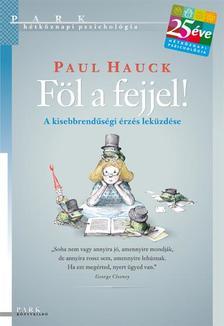Dr. Paul Hauck - Föl a fejjel! - A kisebbrendűségi érzés leküzdése