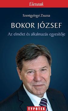 Szentgyörgyi Zsuzsa - Bokor József - Az elmélet és az alkalmazás egyesítője
