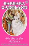 Barbara Cartland - Die Braut des Rebellen [eKönyv: epub,  mobi]