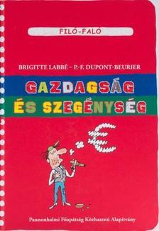 Brigitte Labbé - P.-F. Dupont-Beurier - Gazdagság és szegénység - Filó-Faló 7.