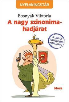 BOSNYÁK VIKTÓRIA - A nagy szinonima-hadjárat