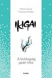 Héctor García- Francesc Miralles - Ikigai - A boldogság japán titka [eKönyv: epub, mobi]
