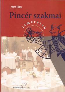 STROH PÉTER - TM-61003 PINCÉR SZAKMAI ISMERETEK