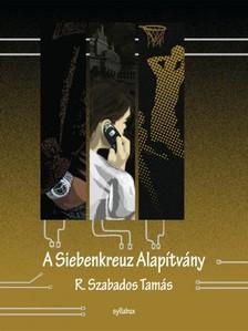 R. Szabados Tamás - A Siebenkreuz alapítvány [eKönyv: epub, mobi]