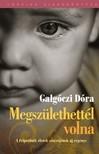 Galgóczi Dóra - Megszülethettél volna [eKönyv: epub, mobi]
