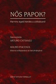 Arturo Cattaneo - Nős papok? - Harminc égető kérdés a cölibátusról