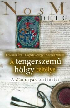 Csepeli Tibor - Csepeli Miklós Bruckner Éva - - A tengerszemű hölgy rejtélye [eKönyv: epub, mobi]