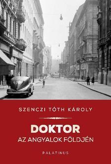 Szenczi Tóth Károly - Doktor az angyalok földjén