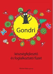 Babucs Éva - Mester Kata - Gondri: KÉSZSÉGFEJLESZTŐ FÜZET