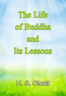 Olcott H. S. - The Life of Buddha and Its Lessons [eKönyv: epub, mobi]