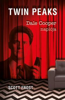 FROST, SCOTT - Dale Cooper naplója