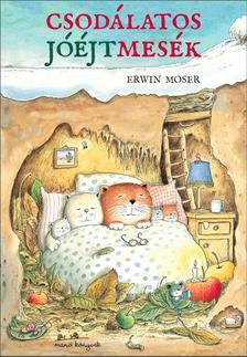 Erwin Moser - Csodálatos jóéjtmesék