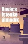 BARLOG KÁROLY - Kovács Istenke álmodik [eKönyv: epub,  mobi]