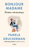 Pamela Druckerman - Bonjour Madame - Kortalan nők kézikönyve [eKönyv: epub, mobi]<!--span style='font-size:10px;'>(G)</span-->
