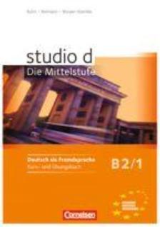 BRITTA WINZER-KIONTKE, CHRISTINA KUHN, RITA MARIA  - studio d B2/1 Kurs- und Übungsbuch - Band 1 (MX-384)