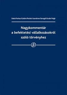 Dr. Dakó Gábor, Dr. Farkas Yvette, Dr. Gellén Klára, Dr. Pettkó-Szandtner Judit, Seregdi László, Sudár Gábor, Végh Richárd - Nagykommentár a befektetési vállalkozásokról szóló törvényhez  [eKönyv: epub, mobi]