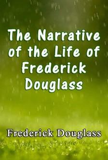 Douglass Frederick - The Narrative of the Life of Frederick Douglass [eKönyv: epub, mobi]