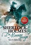 Guy Adams - Sherlock Holmes: Dr. Moreau serege - kötött<!--span style='font-size:10px;'>(G)</span-->