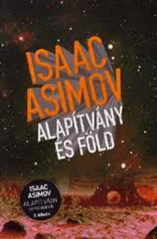 Isaac Asimov - Alapítvány és Föld