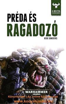 Rob Sanders - PRÉDA ÉS RAGADOZÓ / WARHAMMER 40.000
