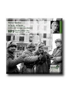 MÁRAI SÁNDOR - FÖLD, FÖLD! ... - HANGOSKÖNYV - MP3