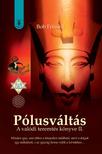 Bob Frissell - Pólusváltás - A valódi teremtés könyve II.