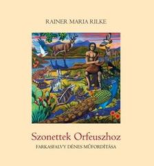 Rainer Maria Rilke - Szonettek Orfeuszhoz