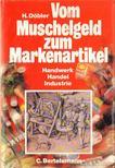 Döbler, Hannsferdinand - Vom Muschelgeld zum Markenartikel [antikvár]