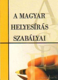 FEHÉR SÁNDOR - A magyar helyesírás szabályai [antikvár]