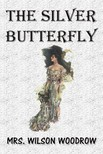 Woodrow Wilson - The Silver Butterfly [eKönyv: epub, mobi]