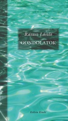 Ravasz László - GONDOLATOK - (KÁLVIN KIADÓ)