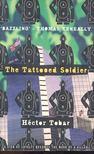 Héctor Tobar - The Tattooed Soldier [antikvár]