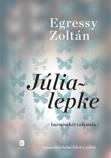 Egressy Zoltán - Júlialepke. Harminckét vallomás