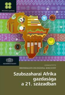 Biedermann Zsuzsánna, Kiss Judit - Szubszaharai Afrika gazdasága a XXI. században