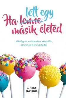 Liz Fenton-Lisa Steinke - Ha lett egy másik életed [eKönyv: epub, mobi]
