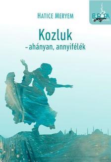 HATICE MERYEM - KOZLUK - AHÁNYAK,ANNYIFÉLÉK