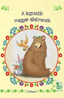 Lengyel Orsolya - A legszebb magyar állatmesék (új borítóval)
