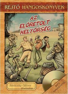 REJTŐ JENŐ - ELŐRETOLT HELYŐRSÉG - HANGOSKÖNYVV MELLÉKLETTEL