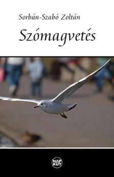 Sorbán-Szabó Zoltán - Szómagvetés