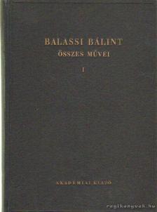 BALASSI BÁLINT - Balassi Bálint öszes művei I. [antikvár]