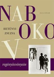 Hetényi Zsuzsa - Nabokov regényösvényein