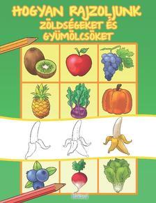 - Hogyan rajzoljunk zöldségeket és gyümölcsöket
