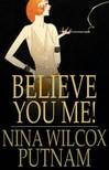 Putnam Nina Wilcox - Believe You Me! [eKönyv: epub,  mobi]