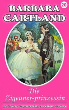 Barbara Cartland - Die Zigeuner-prinzessin [eKönyv: epub, mobi]
